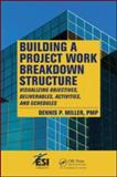 Building a Project Work Breakdown Structure 9781420069693