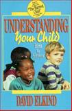 Understanding Your Child from Birth to Sixteen 9780205159710