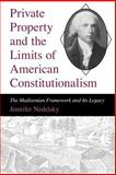 Private Property and the Limits of American Constitutionalism 9780226569710