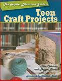 The Hipster Librarian's Guide to Teen Craft Projects 9780838909713