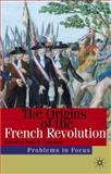 The Origins of the French Revolution 9780333949719