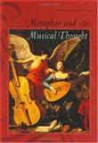Metaphor and Musical Thought 9780226769721