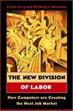 The New Division of Labor - How Computers Are Creating the Next Job Market 9780691119724