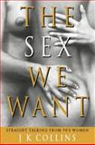 The Sex We Want 9780044409731