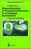 Biogeochemistry of Forested Catchments in a Changing Environment 9783540209737