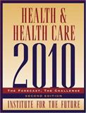 Health and Health Care 2010 2nd Edition
