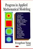 Progress in Applied Mathematical Modeling 9781600219764