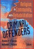 Religion, the Community, and the Rehabilitation of Criminal Offenders 9780789019776