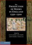 The Production of Books in England 1350-1500 9780521889797