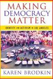 Making Democracy Matter 9780813539799
