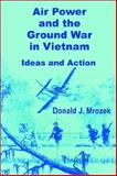 Air Power and the Ground War in Vietnam 9780898759815