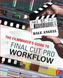 The Filmmaker's Guide to Final Cut Pro Workflow 9780240809861