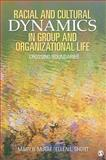 Racial and Cultural Dynamics in Group and Organizational Life 9781412939867