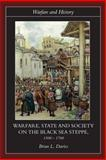 Warfare, State and Society on the Black Sea Steppe, 1500-1700 9780415239868
