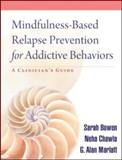 Mindfulness-Based Relapse Prevention for Addictive Behaviors 1st Edition