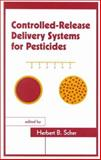 Controlled-Release Delivery Systems for Pesticides 9780824719883