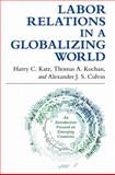 Labor Relations in a Globalizing World 1st Edition