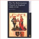 The Pre-Reformation Church of England, 1400-1530 9780582289895