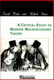 A Critical Essay on Modern Macroeconomic Theory 9780631209898
