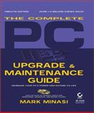 The Complete PC Upgrade and Maintenance Guide 9780782129908