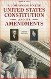 A Companion to the United States Constitution and Its Amendments 5th Edition