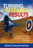 Turning Research into Results - a Guide to Selecting the Right Performance Solutions