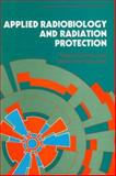 Applied Radiobiology and Radiation Protection 9780130399915