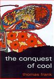 The Conquest of Cool 1st Edition