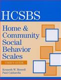 Home and Community Social Behavior Scales User's Guide 9781557669919