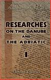 Researches on the Danube and the Adriatic 9781402159923