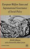 European Welfare State and Supranational Governance of Social Policy 9781403939951