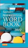 Saunders Pharmaceutical Word Book 2012 1st Edition