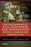 Environmental Risk Assessment and Management from a Landscape Perspective 9780470089972