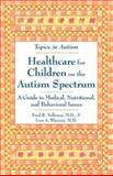 Healthcare for Children on the Autism Spectrum 9780933149977