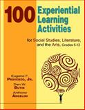 100 Experiential Learning Activities for Social Studies, Literature, and the Arts, Grades 5-12 9781412939997
